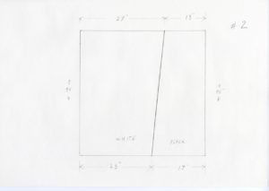 """Pencil sketch of a square with a diagonal vertical line in the middle. The left of the line has text written """"WHITE"""". The right has """"BLACK"""" written. The bottom of the square has arrows measuring the width. The first set of arrows read 23'', indicating where the diagonal line begins. beside that read 17'' to measure the rest of the width. The height reads 40''. The top of the square reads 27'' with arrows indicating where the diagonal line intersects. The rest of the width reads 13''. #2 is sketched on the top right of the paper."""